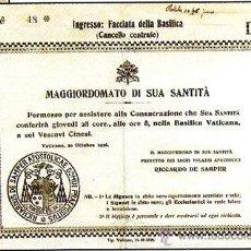 Documentos antiguos: 1926.- ENTRADA PARA ASISTIR A LA CONSAGRACION POR EL PAPA DE LA SANTIDAD - VESCOVI CINESI - . Lote 30608270