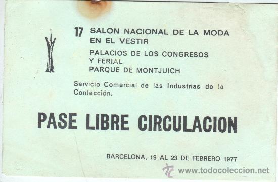 ENTRADA AL 17 SALON NACIONAL DE LA MODA - PASE LIBRE CIRCULACION BARCELONA 1977 (Coleccionismo - Documentos - Otros documentos)
