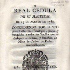 Documentos antiguos: REAL CEDULA DE SU MAGESTAD DEL 15 AGOSTO DE 1780. MINAS DE CARBON. VILLANUEVA DEL RIO SEVILLA.. Lote 189355450