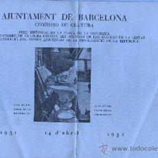 Documentos antiguos: FOLLETO D, AJUNTAMENT DE BARCELONA COMISIO DE CULTURA 1931 - 1932 BREU HISTORIA DE PLAÇA REPUBLICA . Lote 31219791