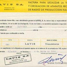 Documentos antiguos: FACTURA PARA LEGALIZAR TENDENCIA Y CIRCULACION APARATOS RADIO - LAVIS - AÑO 1964. Lote 31868467