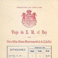 Documentos antiguos: ITINERARIO REAL - FERROCARRILES ANDALUCES - VIAJE DE SM REY - SEVILLA - CADIZ - 1890 -TREN - FFCC. Lote 32070864