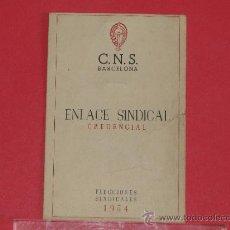 Documentos antiguos: CARNET DE LA DELEGACION PROVINCIAL DE LA C.N.S. DE BARCELONA --CREDENCIAL DE ENLACE SINDICAL - 1954. Lote 32282551