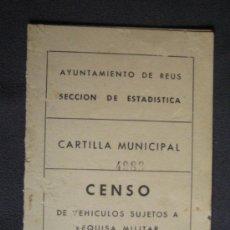 Documentos antiguos: CENSO DE VEHICULOS SUJETOS A REQUISA MILITAR - CARTILLA MUNICIPAL - AYUNTAMIENTO DE REUS. Lote 32796303