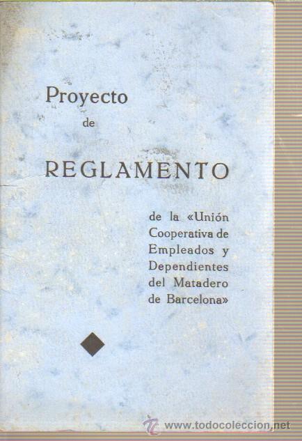 MINI LIBRITO PROYECTO DE REGLAMENTO UNIÓN COOPERATIVA DEPENDIENTES DEL MATADERO DE BARCELONA 1933 (Coleccionismo - Documentos - Otros documentos)