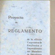 Documentos antiguos: MINI LIBRITO PROYECTO DE REGLAMENTO UNIÓN COOPERATIVA DEPENDIENTES DEL MATADERO DE BARCELONA 1933. Lote 34411569