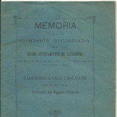 Documentos antiguos: TARRAGONA.-MEMORIA PARA LA CONSTRUCCION DE VIA FERREA DE TARRAGONA A VALLS Y BALAGUER 1892. Lote 35231816