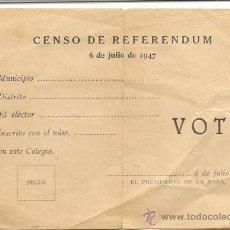 Documentos antiguos: PAPELETA DE VOTAR - 1947 - CENSO DE REFERENDUM - CURIOSO. Lote 35831442