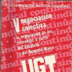 Documentos antiguos: CUADERNO DE ACCION SINDICAL V NEGOCIACION COLECTIVA LA NEGOCIACION DE LOS CONVENIOS A PARTIR DEL EST. Lote 36011733