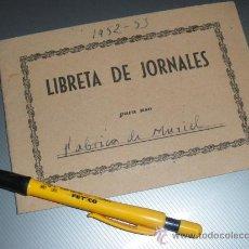 Documentos antiguos: LIBRETA DE JORNALES.. Lote 36051408