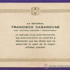 Documentos antiguos: TARJETA COMERCIAL DE AGRADECIMIENTO - EDITORIAL FRANCISCO CASANOVAS - AÑOS 40. Lote 36531692