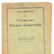 Documentos antiguos: PROGRAMA DE CIENCIAS FÍSICO-NATURALES 2º CURSO - TEXTO ELP. MADRID - AÑOS 30. Lote 36615788