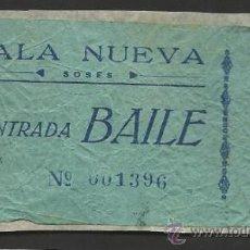 Documentos antiguos: SALA NUEVA SOSES - ENTRADA BAILE - PEGADA - (V-143). Lote 36769345