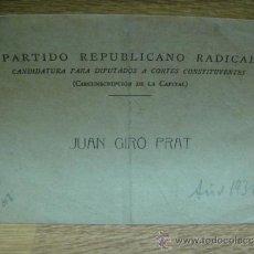 Documentos antiguos: JUAN GIRO PRAT - PARTIDO REPUBLICANO RADICAL - CANDIDATURA A CORTES - AÑO 1931. Lote 37343021