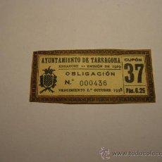 Documentos antiguos: OBLIGACIÓN DE DEUDA PÚBLICA, AYUNTAMIENTO DE TARRAGONA, AÑO 1929 - 1938.. Lote 37625601