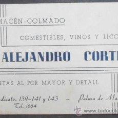 Documentos antiguos: (2099)TARJETA VISITA 12X8 CM APROX,COMESTIBLES,VINOS Y LICORES,A. CORTES,VALENCIA,VER FOTO. Lote 38205298