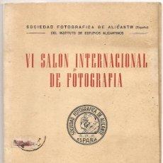 Documentos antiguos: ALICANTE - CATÁLOGO DEL VI SALÓN INTERNACIONAL DE FOTOGRAFÍA - FEBRERO 1958. Lote 39030564