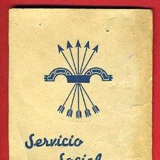 Documentos antiguos: CARNET, SERVICIO SOCIAL DE LA MUJER , DOBLE HOJA ,FET Y JONS , 1943, ORIGINAL. Lote 40322926
