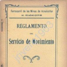 Documentos antiguos: FERROCARRIL DE LAS MINAS DE AZNALCOLLAR AL GUADALQUIVIR,1909, REGLAMENTO SERVICIO MOVIMIENTO. Lote 40487800