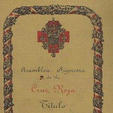 Documentos antiguos: ASAMBLEA SUPREMA DE LA CRUZ ROJA - TITULO DE DAMA ENFERMERA. MADRID : 1930. 9.5X13.5. CARNET. BUENO . Lote 41590273