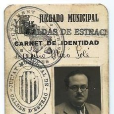 Documentos antiguos: CARNET DE IDENTIDAD DE SECRETARIO DE JUZGADO DE CALDES D'ESTRAC AÑO 1935. Lote 42463803