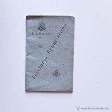 Documentos antiguos: ANTIGUO CARNET TERCIARIO FRANCISCANO 1932. Lote 42511281