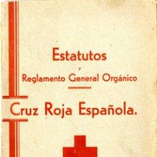 Documentos antiguos: CRUZ ROJA, ESTATUTOS Y REGLAMENTO GENERAL ORGÁNICO MADRID 1.933 . Lote 42585653
