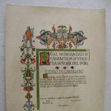 Documentos antiguos: AUTENTICA CEDULA REAL HERMANDAD DE CABALLEROS DE NUESTRA SEÑORA DEL PUIG (PARA RELLENAR). Lote 42602150