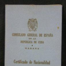 Documentos antiguos: CONSULADO GENERAL DE ESPAÑA REPÚBLICA DE CUBA HABANA CERTIFICADO NACIONALIDAD 1946. Lote 42934791