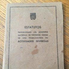 Documentos antiguos: ESTATUTOS PROVISIONALES DEL MONTEPIO NACIONAL PREVISION SOCIAL DE LOS TRABAJADORES ACTIVIDADES DIVER. Lote 43752272
