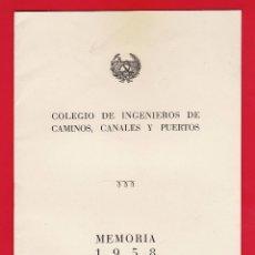 Documentos antiguos: FOLLETO / MEMORIA - COLEGIO DE INGENIEROS DE CAMINOS, CANALES Y PUERTOS - MADRID - AÑO 1958. Lote 44064584