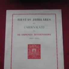 Documentos antiguos: PROGRAMA DE ACTOS FIESTAS JUBILARES DEL CARDENALATO DE SU EMINENCIA REVERENDISIMA - SEVILLA 1952. Lote 44243483