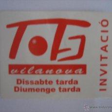 Documentos antiguos: INVITACIÓN DISCOBAR TOTS, VILANOVA I LA GELTRÚ. Lote 44253811