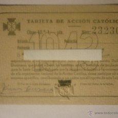 Documentos antiguos: TARJETA DE ACCIÓN CATÓLICA. 1943. MUY NUEVA. LA DE LA FOTO. Lote 44429345