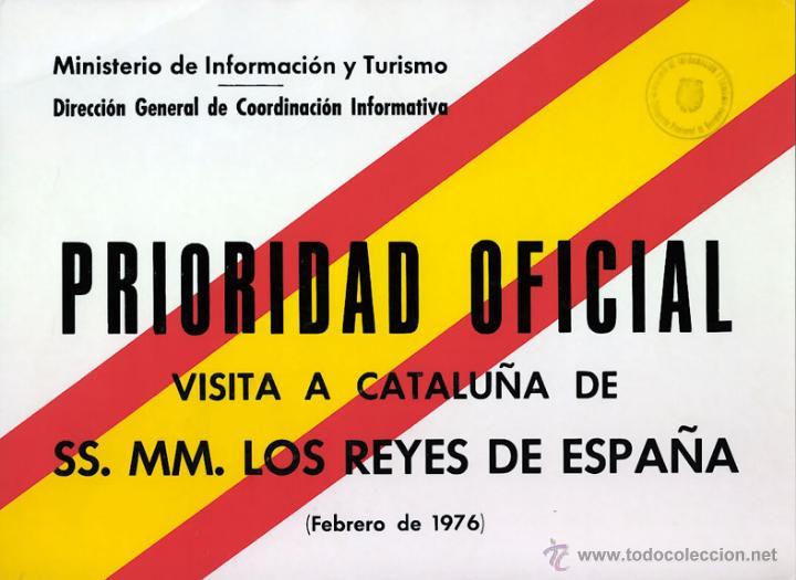 CARTEL DE 'PRIORIDAD' A VEHÍCULOS DE PRENSA ACREDITADOS EN LA VISITA DE LOS REYES A CATALUÑA - 1976 (Coleccionismo - Documentos - Otros documentos)