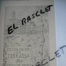 Documentos antiguos: PROGRAMA DE FESTA MAJOR DE TERRASSA DEL ANY 1985- DEDICAD , LAPORTADA ALA FESTA MAJOR DEL 1926 -. Lote 44773179