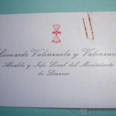 Documentos antiguos: LEONARDO VALENZUELA Y VALENZUELA.ALCALDE Y JEFE LOCAL DEL MOVIMIENTO LINARES.JAEN.TARJETA VISITA. Lote 44929769