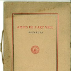 Documentos antiguos: AMICS DE L'ART VELL. ESTATUTOS. BARCELONA 1929. Lote 45531835