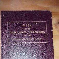 Documentos antiguos: LIBRETO / MISA DE LAS SANTAS JULIANA Y SEMPRONIANA / PATRONAS DE MATARÓ/ EDICIÓN MINERVA / 1942. Lote 45725860