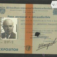 Documentos antiguos: PASE DE EXPOSITOR -XXII FERIA OFICIAL E INTERNACIONAL DE MUESTRAS EN BARCELONA - AÑO 1954 - (V-1431). Lote 46156102