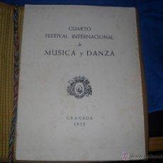 Documentos antiguos: HISTORICO Y UNICO PROGRAMA:CUARTO FESTIVAL INTERNACIONAL DE MUSICA Y DANZA,GRANADA 1955.UNICO.. Lote 46579656