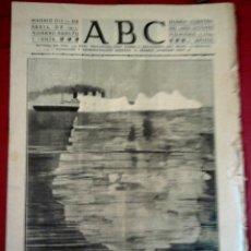 Documentos antiguos: DIARIO ABC ORIGINAL 21 DE ABRIL DE 1912,INFORMACION HUNDIMIENTO TRASATLANTICO TITANIC,UNICO EN VENTA. Lote 46718196