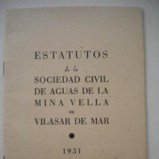 Documentos antiguos: ESTATUTOS DE LA SOCIEDAD CIVIL DE AGUAS DE LA MINA DE VILASAR DE MAR 1951.. Lote 47221384