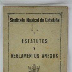 Documentos antiguos: ANTIGUO LIBRITO - ESTATUTOS Y REGLAMENTOS ANEXOS DEL SINDICATO MUSICAL DE CATALUÑA - PRINCIPIOS S XX. Lote 47306267
