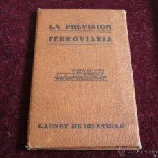 Documentos antiguos: CARNET DE IDENTIDAD LA PREVISIÓN FERROVIARIA 1945 MZA TRENES. FERROCARRIL. TREN.. Lote 47403544