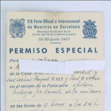 Documentos antiguos: PERMISO ESPECIAL PARA LA XIX FERIA OFICIAL E INTERNACIONAL DE MUESTRAS EN BARCELONA, AÑO 1951. Lote 47653816
