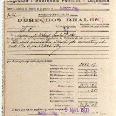 Documentos antiguos: RECIBO DE DERECHOS REALES - HACIENDA PÚBLICA - AÑO 1931. Lote 47688008