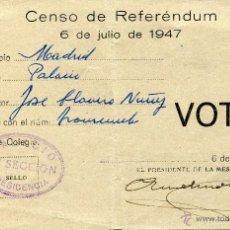Documentos antiguos: PAPELETA DEL CENSO DE REFERÉNDUM DEL 6 DE JULIO DE 1947. Lote 47740376
