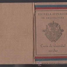 Documentos antiguos: S0010 CARNET - ESCUELA SUPERIOR DE ARQUITECTURA DE BARCELONA - CARTA DE IDENTIDAD ESCOLAR DE FECHA . Lote 48299312