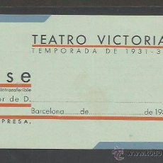 Documentos antiguos: ENTRADA - CARNET - PASE - TEATRO VICTORIA - TEMPORADA 1931 1932 - (V-2151). Lote 48421168